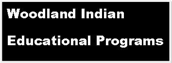 Woodland Indian Educational Programs